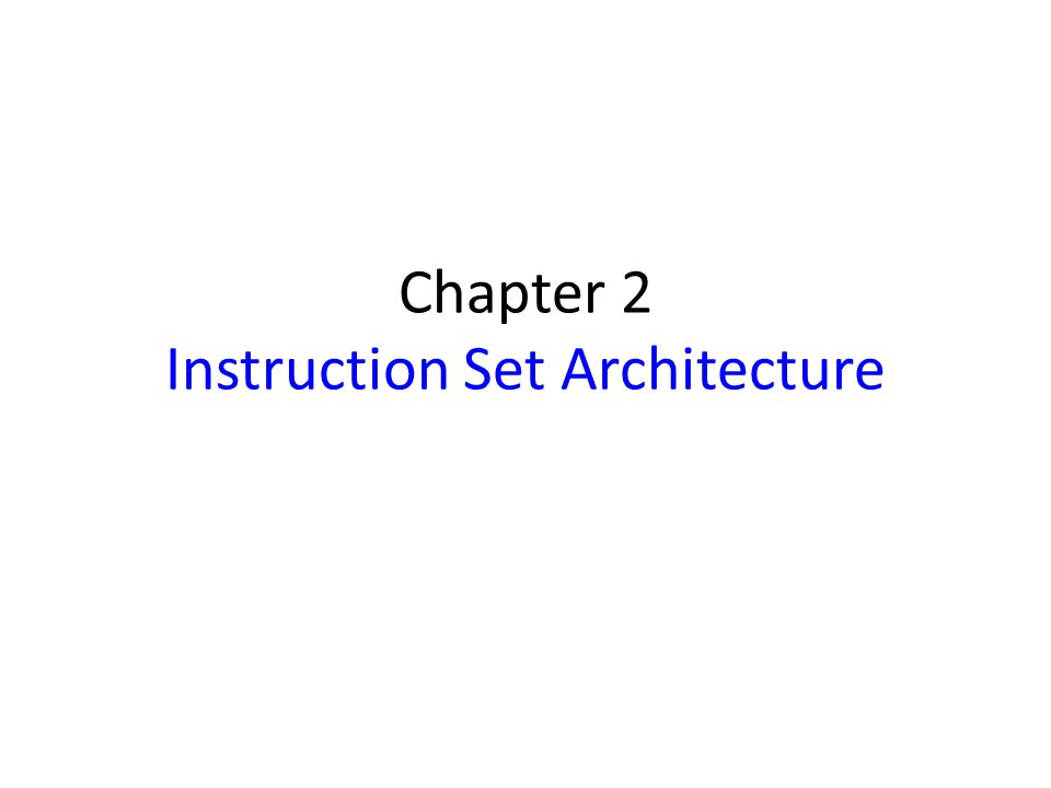 Chapter 2 Instruction Set Architecture