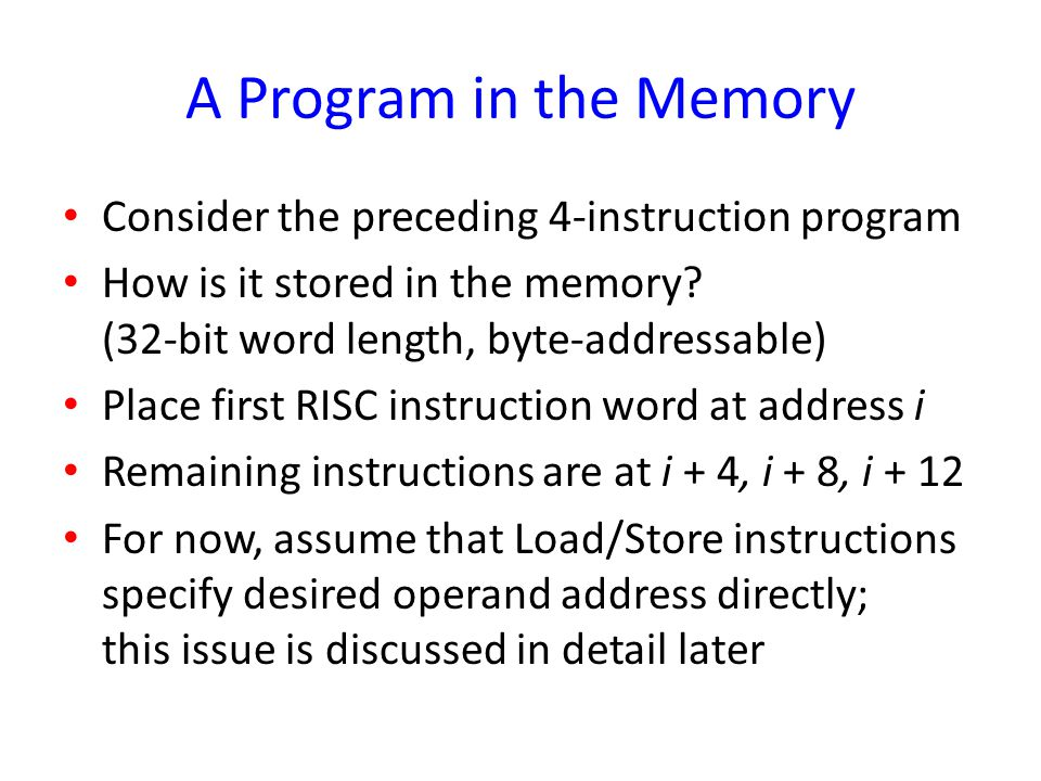 A Program in the Memory Consider the preceding 4-instruction program