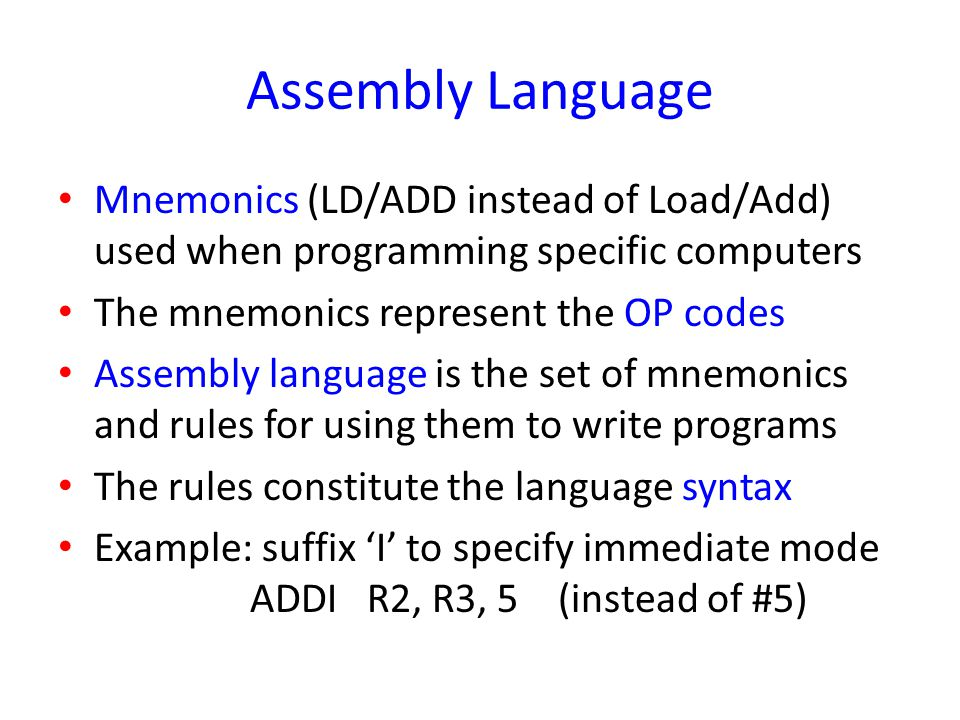 Assembly Language Mnemonics (LD/ADD instead of Load/Add) used when programming specific computers. The mnemonics represent the OP codes.
