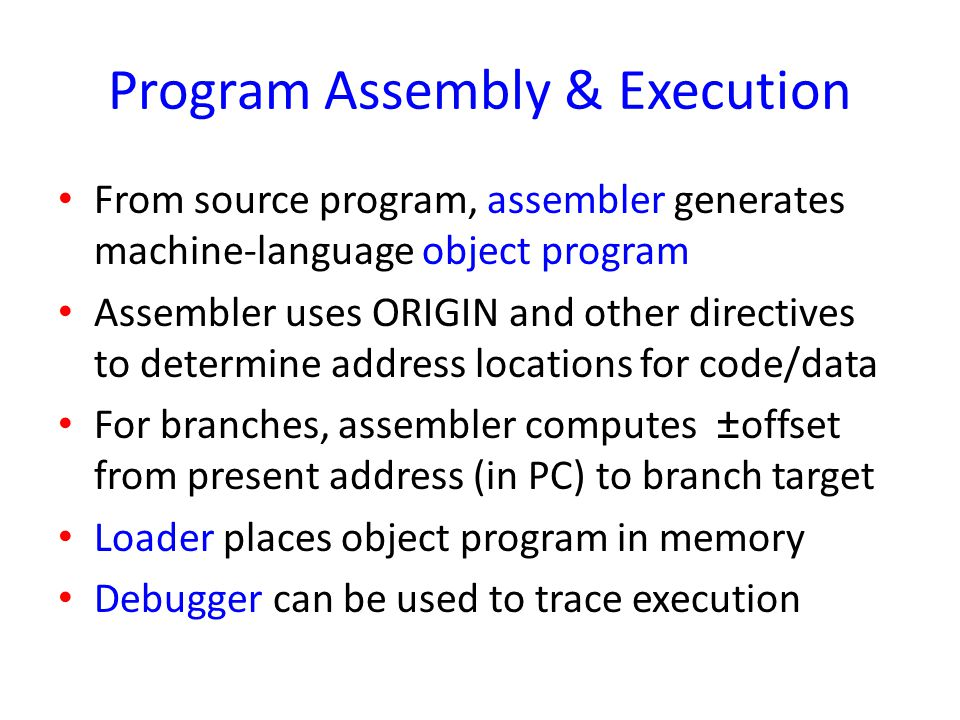 Program Assembly & Execution