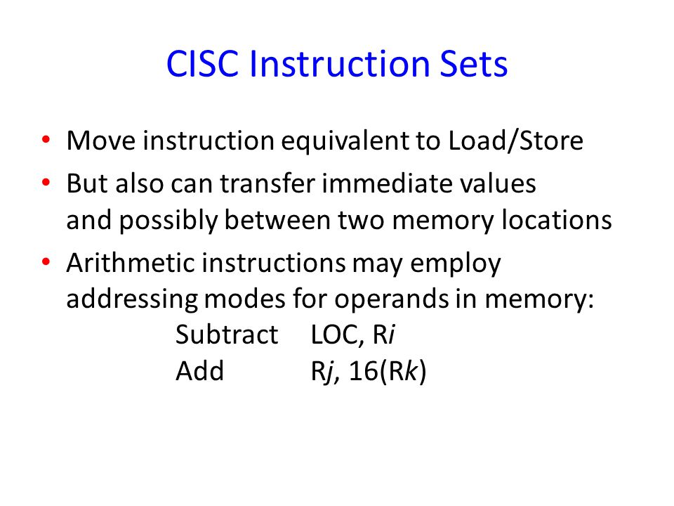 CISC Instruction Sets Move instruction equivalent to Load/Store