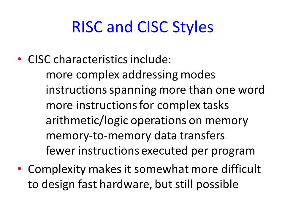 RISC and CISC Styles