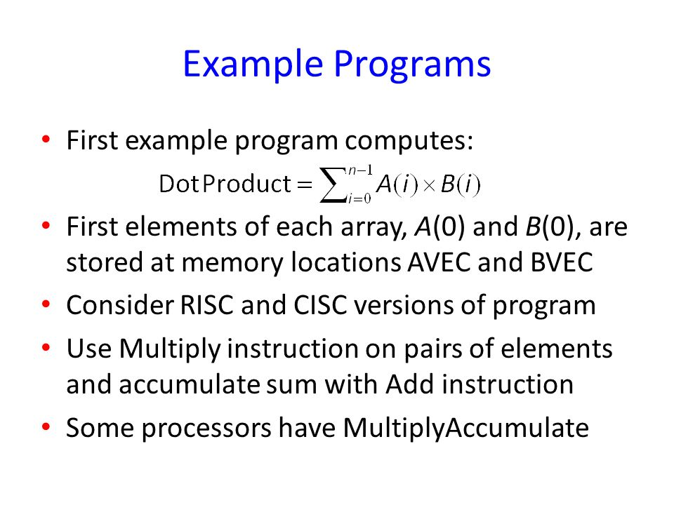 Example Programs First example program computes: