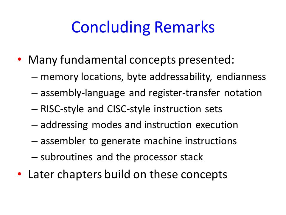 Concluding Remarks Many fundamental concepts presented: