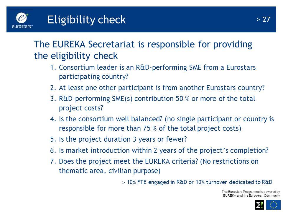 Eligibility check The EUREKA Secretariat is responsible for providing