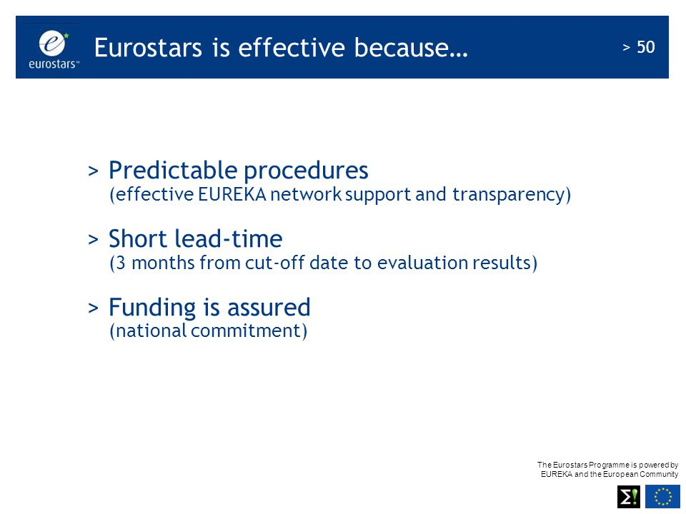 Eurostars is effective because…
