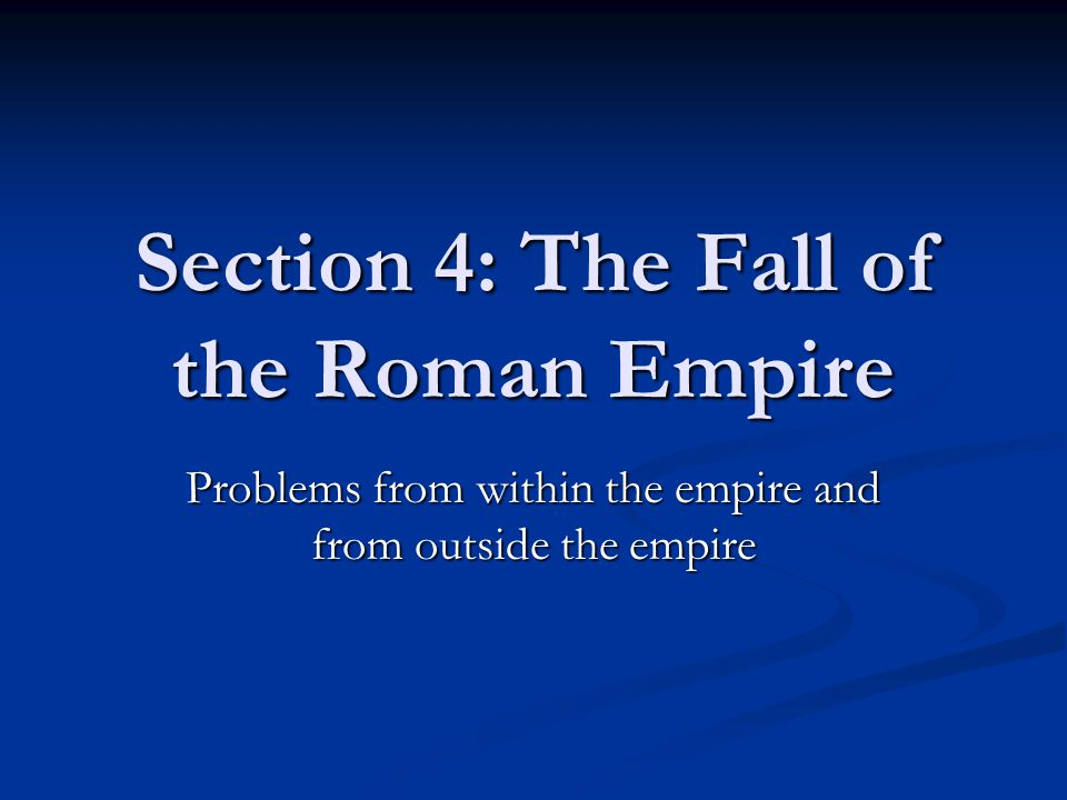 Section 4: The Fall of the Roman Empire