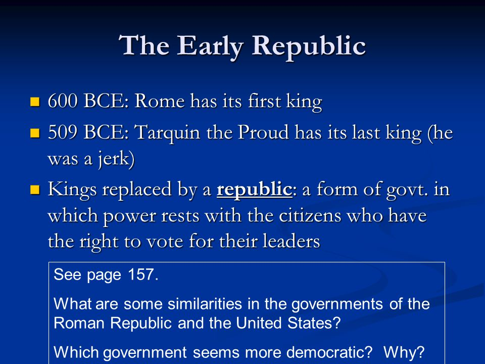 The Early Republic 600 BCE: Rome has its first king