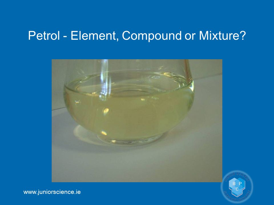 Petrol - Element, Compound or Mixture