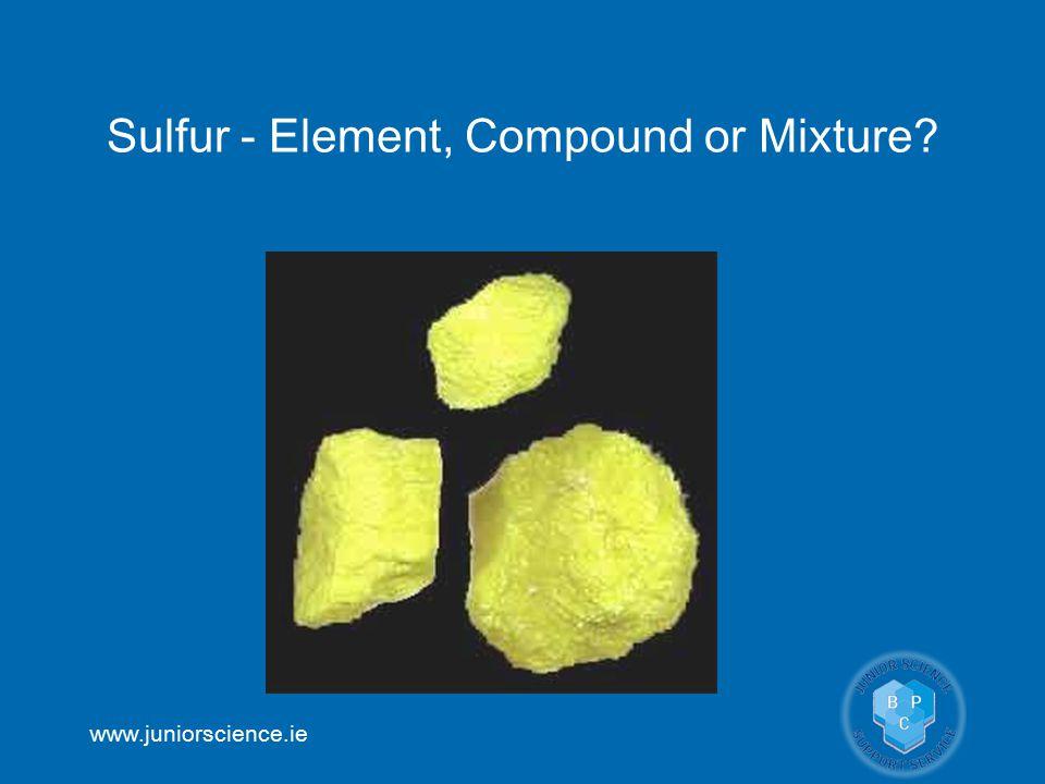 Sulfur - Element, Compound or Mixture