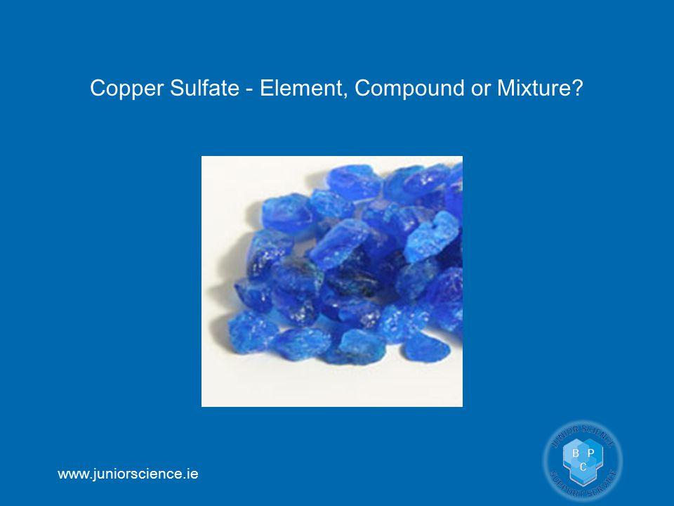 Copper Sulfate - Element, Compound or Mixture