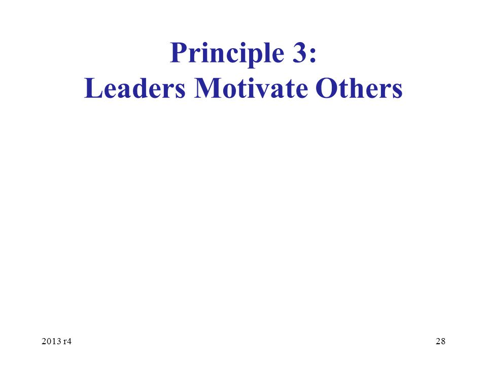 Principle 3: Leaders Motivate Others