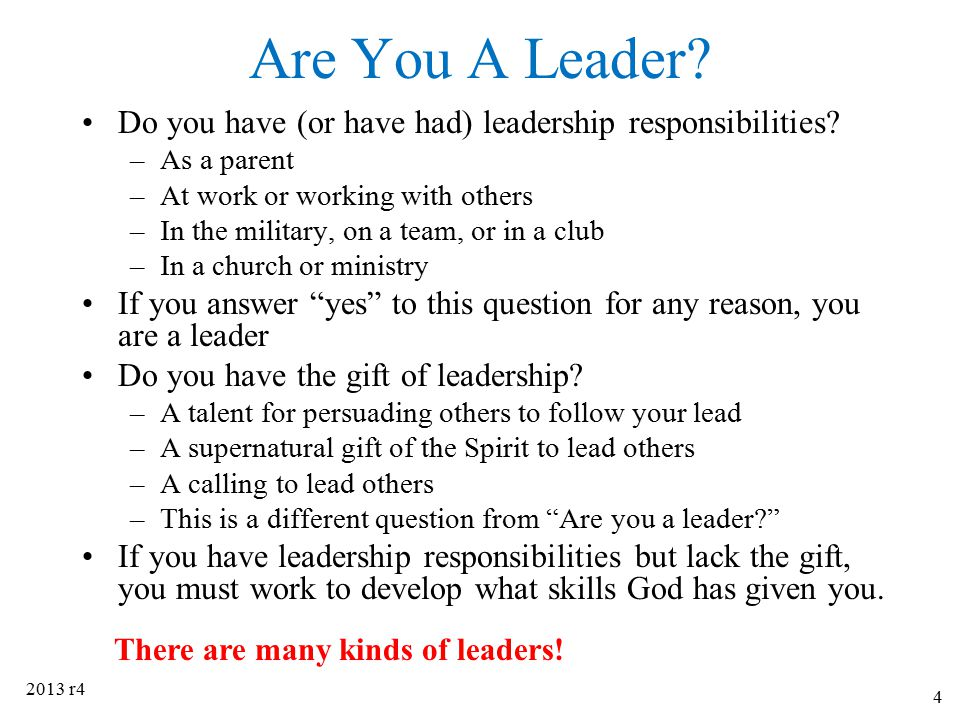 Are You A Leader Do you have (or have had) leadership responsibilities As a parent. At work or working with others.