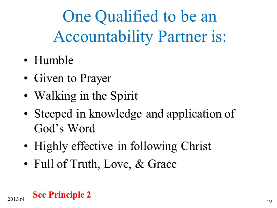 One Qualified to be an Accountability Partner is:
