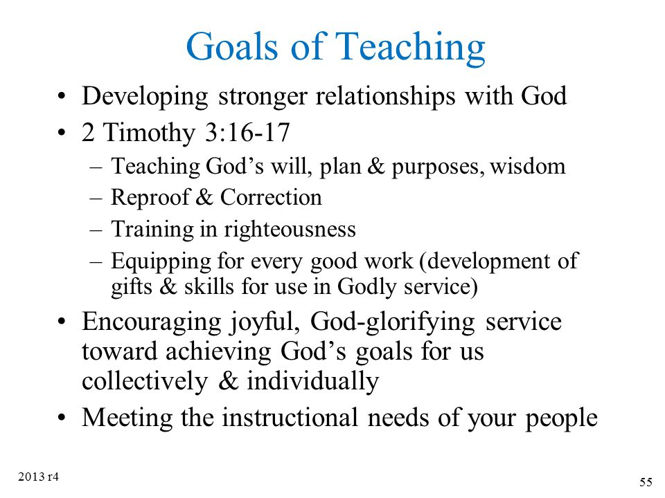 Goals of Teaching Developing stronger relationships with God