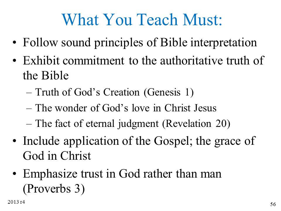 What You Teach Must: Follow sound principles of Bible interpretation