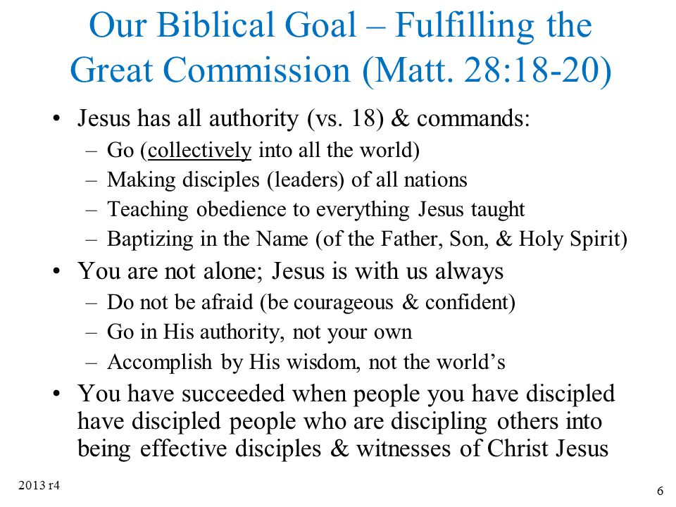 Our Biblical Goal – Fulfilling the Great Commission (Matt. 28:18-20)