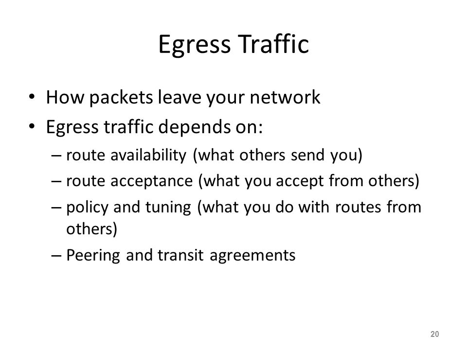 Egress Traffic How packets leave your network