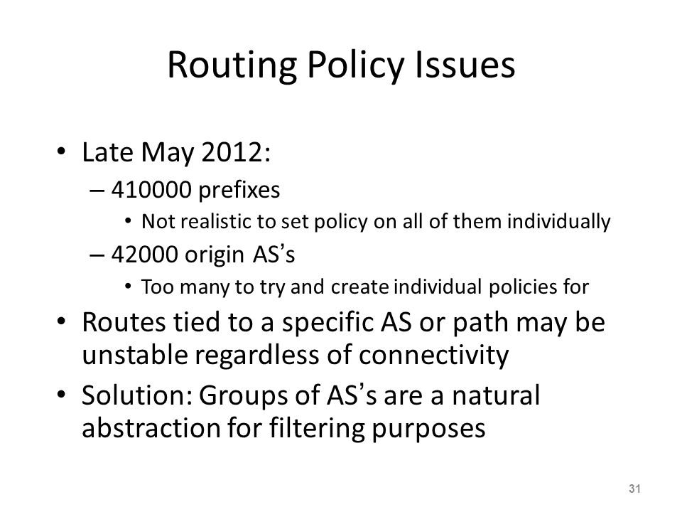 Routing Policy Issues Late May 2012: