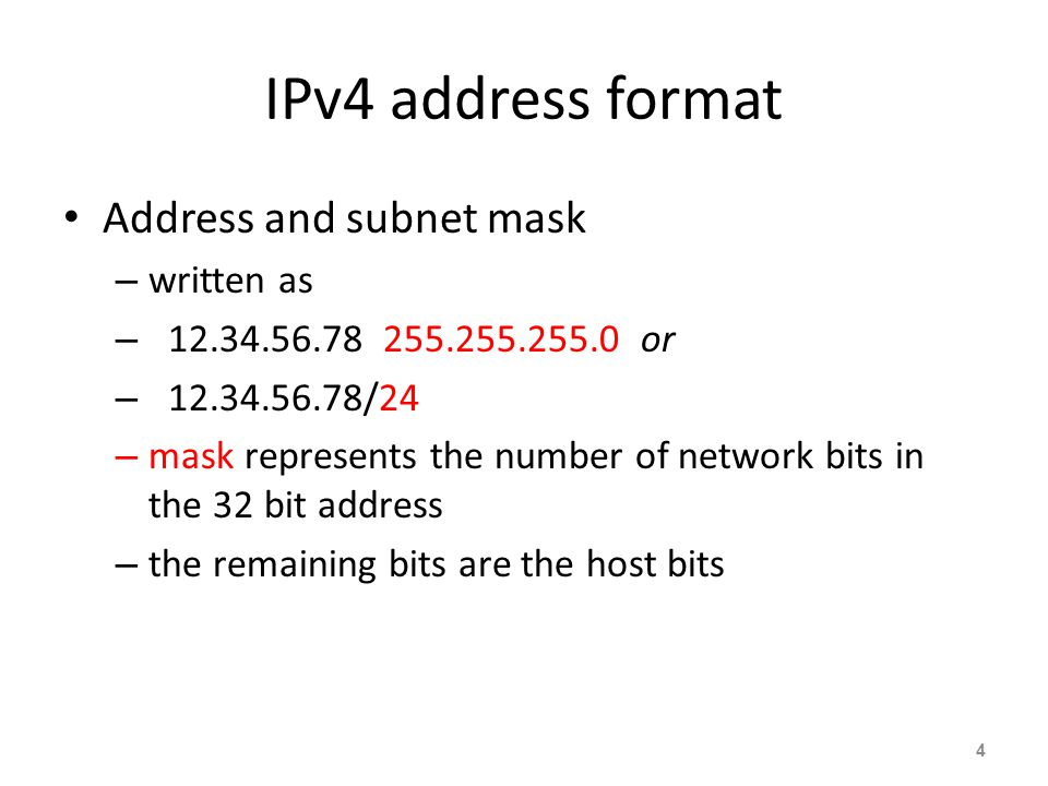 IPv4 address format Address and subnet mask written as