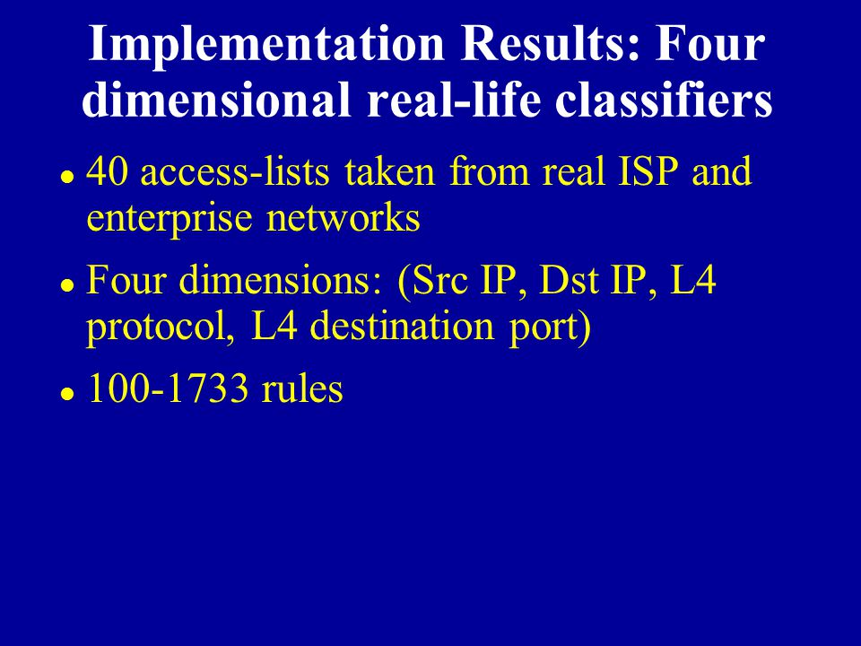 Implementation Results: Four dimensional real-life classifiers