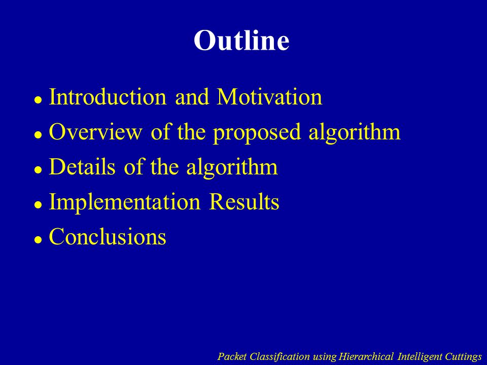 Outline Introduction and Motivation Overview of the proposed algorithm