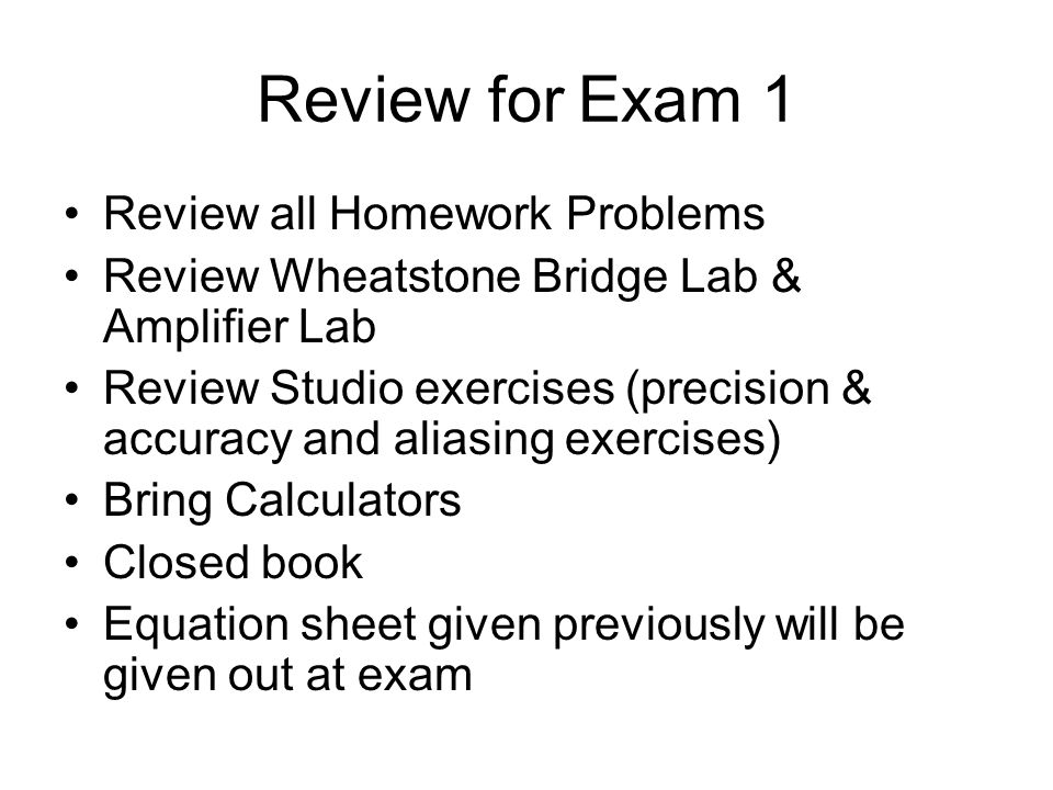 Review for Exam 1 Review all Homework Problems