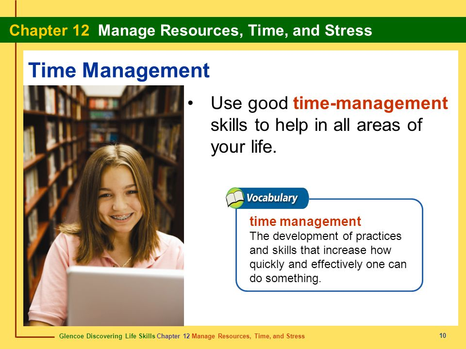 Time Management Use good time-management skills to help in all areas of your life. time management.