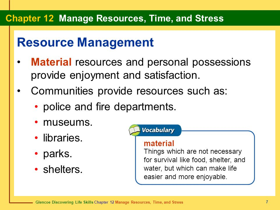 Resource Management Material resources and personal possessions provide enjoyment and satisfaction.