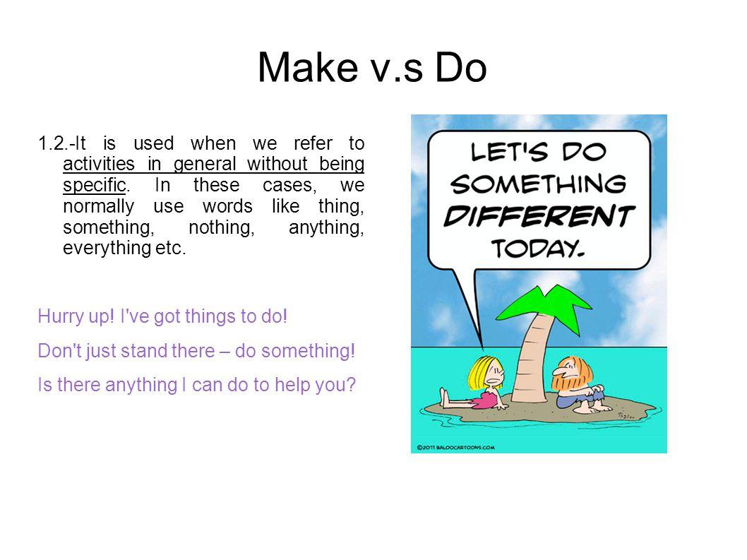 Make v.s Do