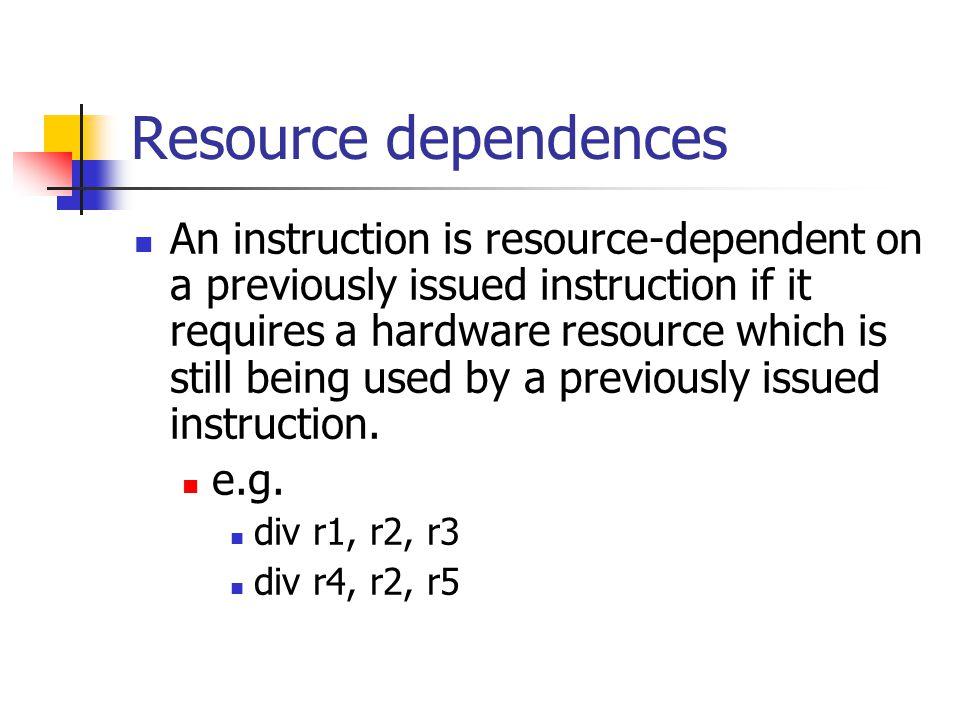 Resource dependences