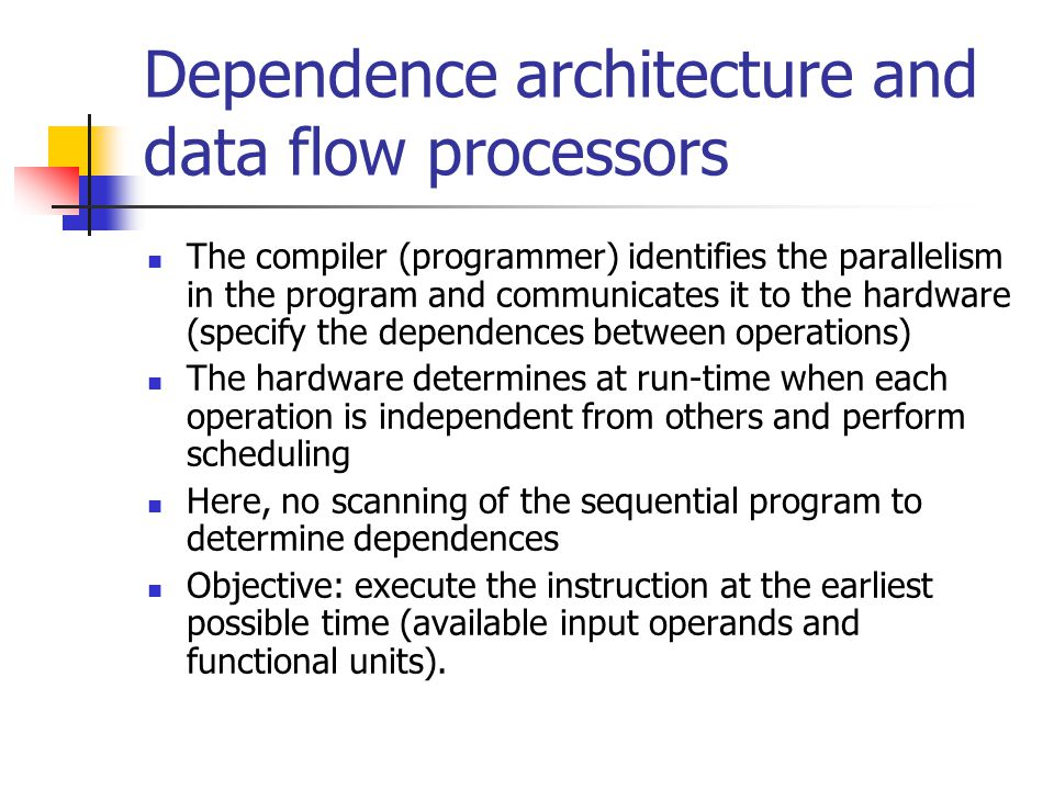 Dependence architecture and data flow processors