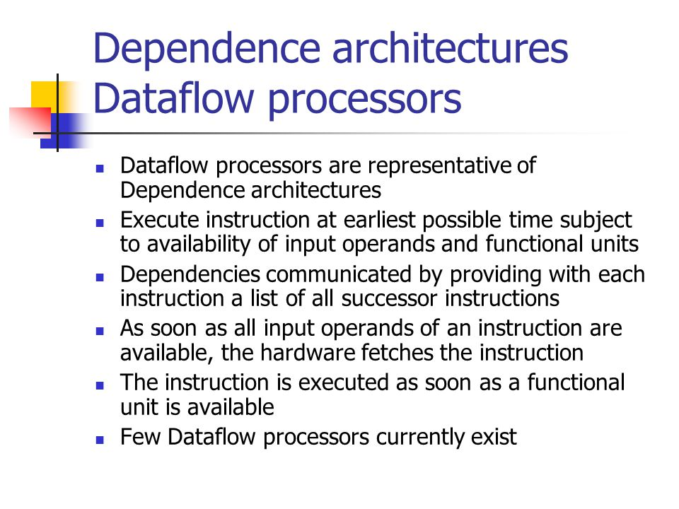 Dependence architectures Dataflow processors