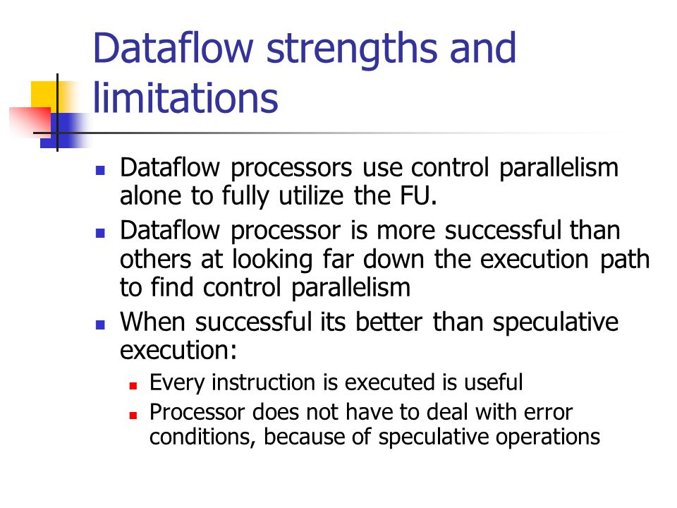 Dataflow strengths and limitations