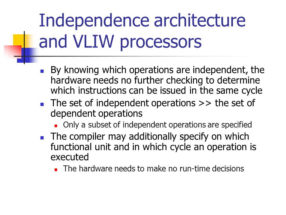 Independence architecture and VLIW processors