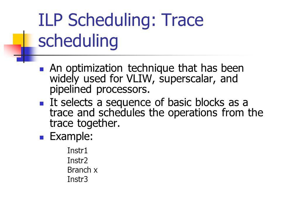 ILP Scheduling: Trace scheduling