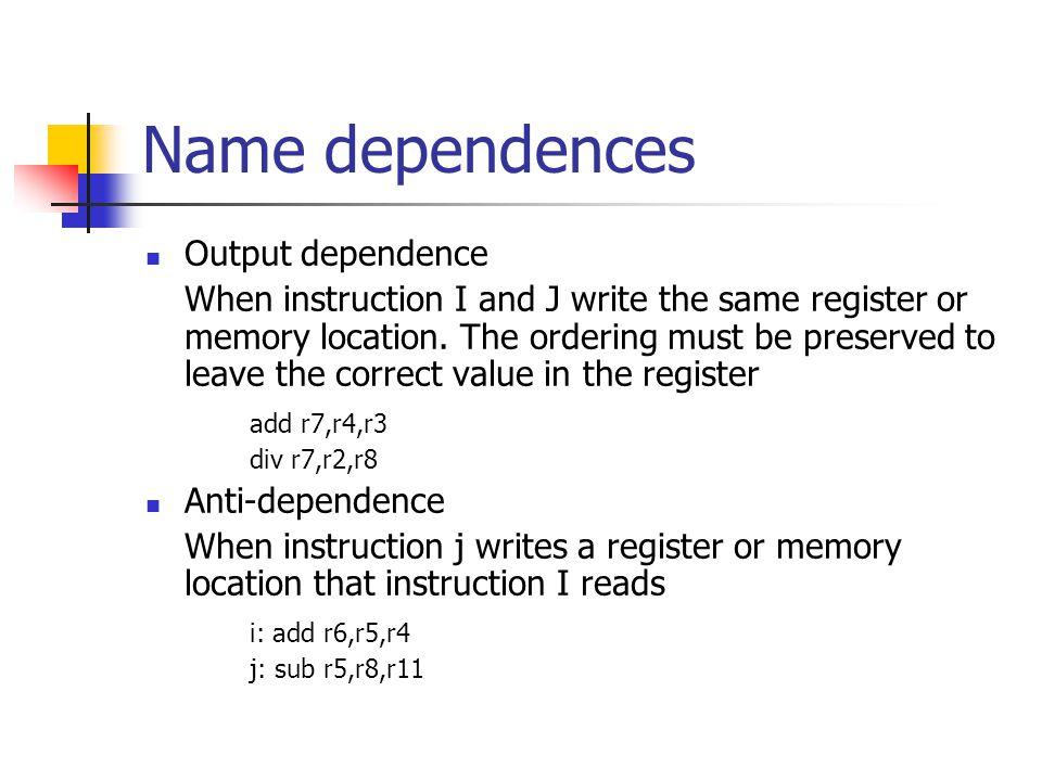 Name dependences Output dependence