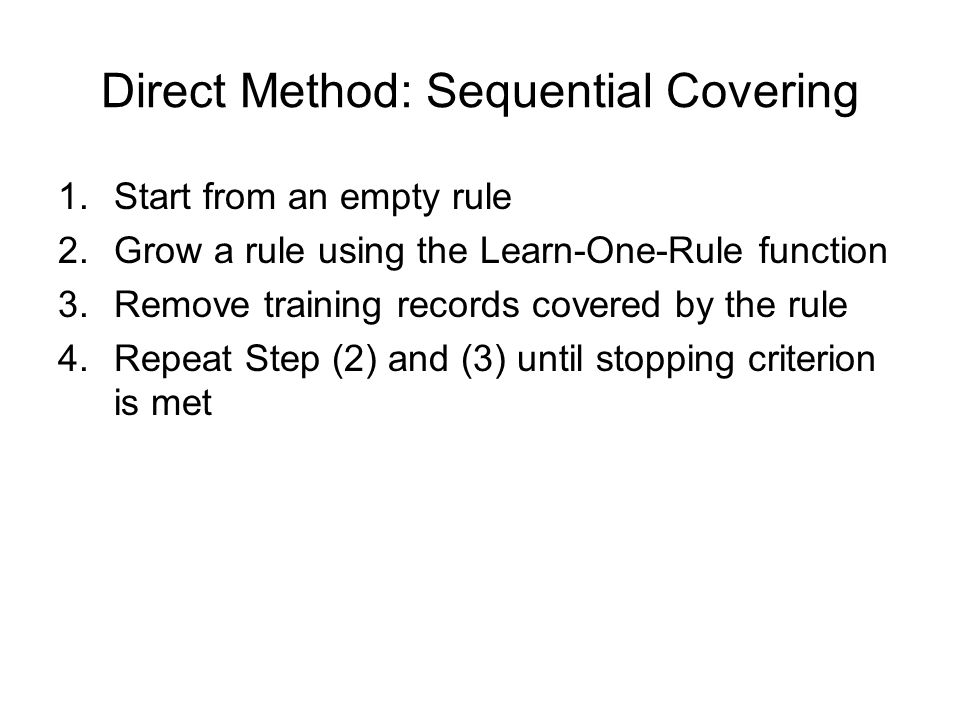 Direct Method: Sequential Covering