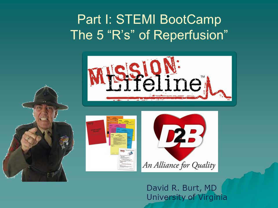 Part I: STEMI BootCamp The 5 R's of Reperfusion