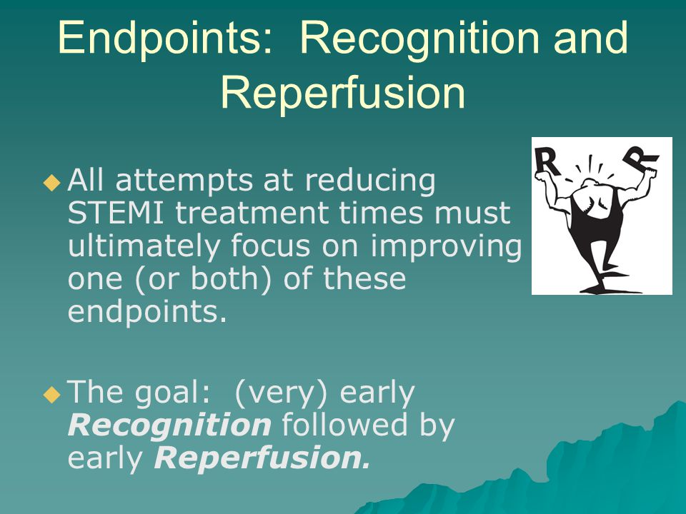 Endpoints: Recognition and Reperfusion