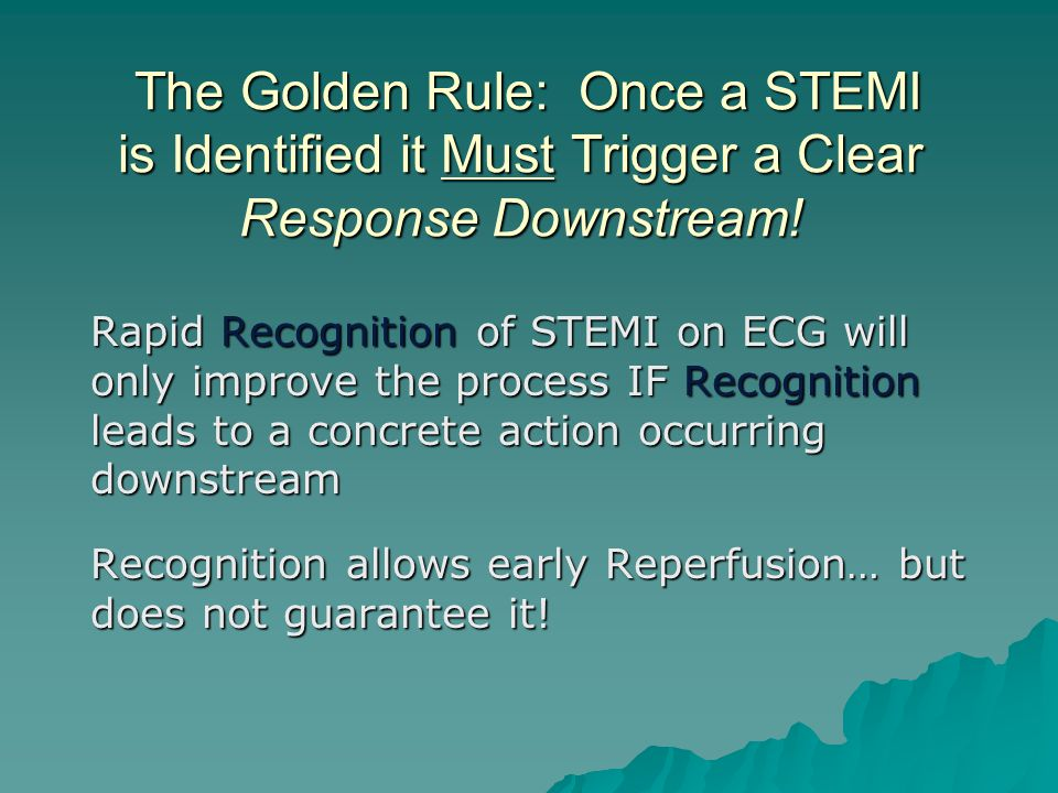 The Golden Rule: Once a STEMI is Identified it Must Trigger a Clear Response Downstream!