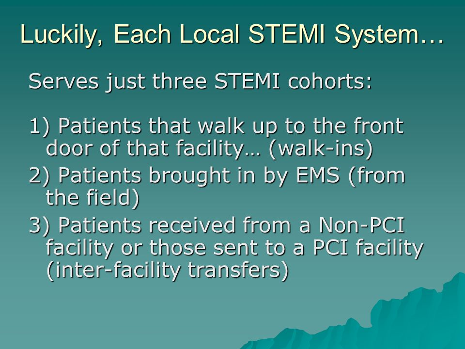 Luckily, Each Local STEMI System…