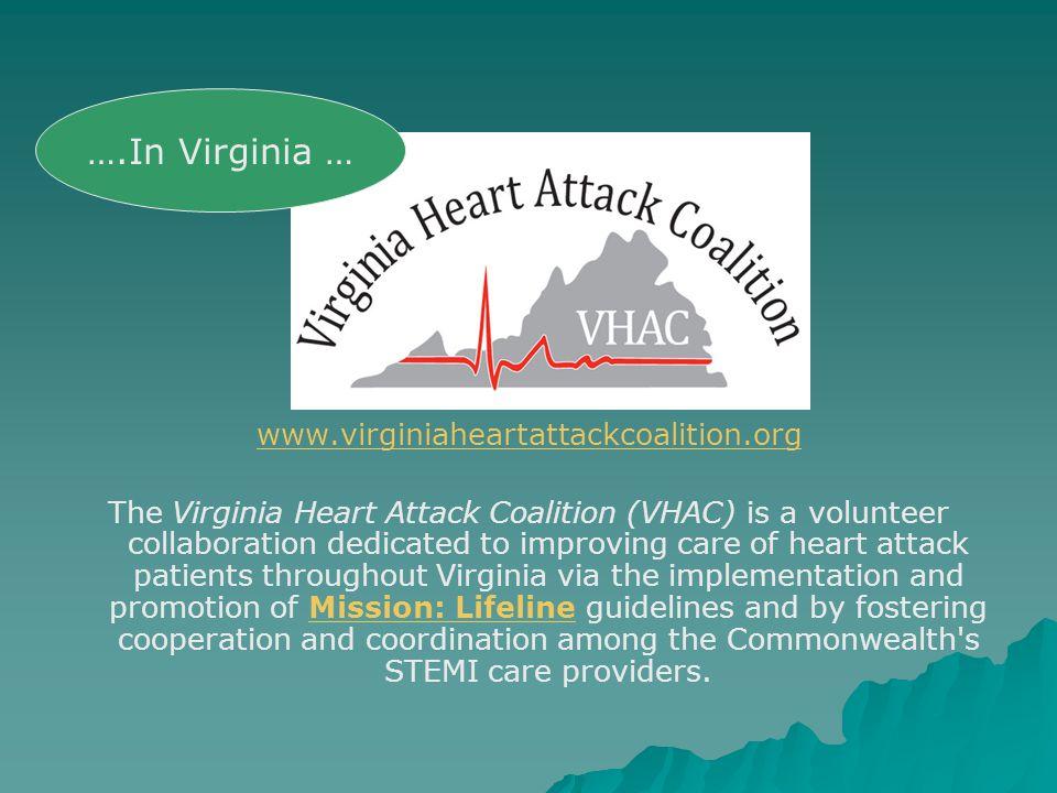 ….In Virginia … www.virginiaheartattackcoalition.org