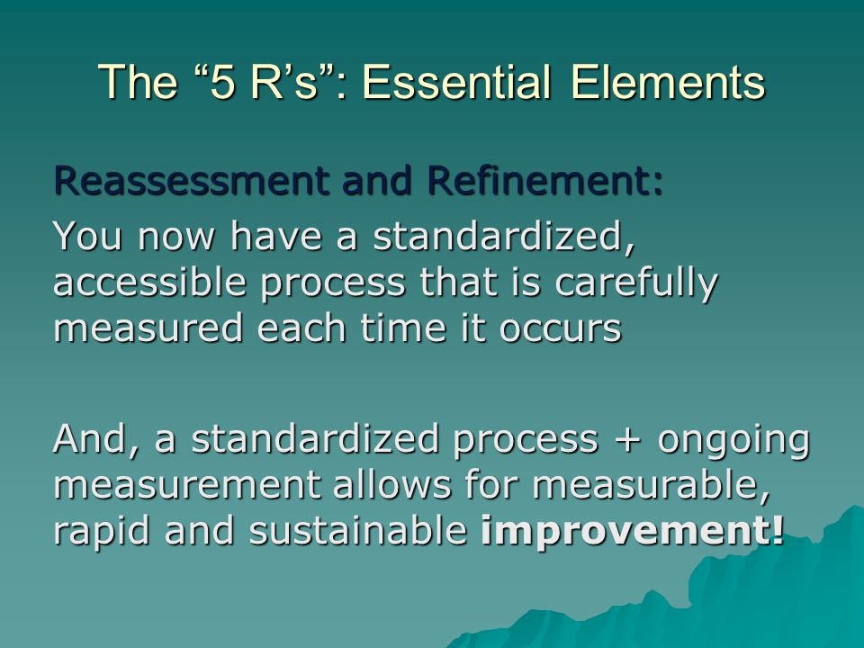 The 5 R's : Essential Elements