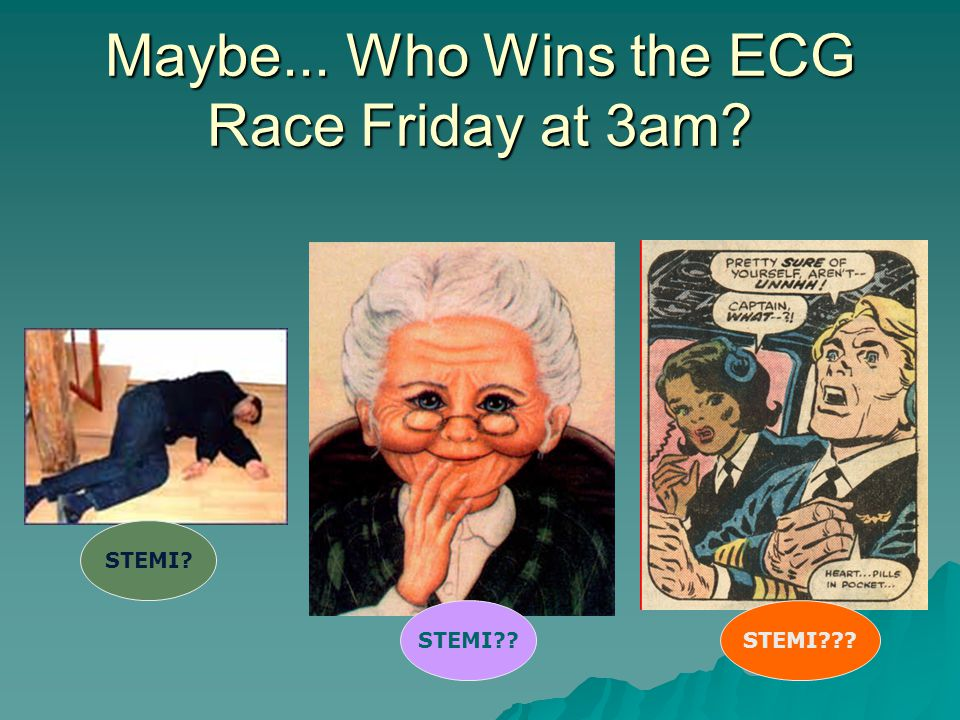 Maybe... Who Wins the ECG Race Friday at 3am
