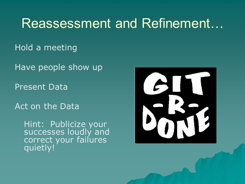 Reassessment and Refinement…