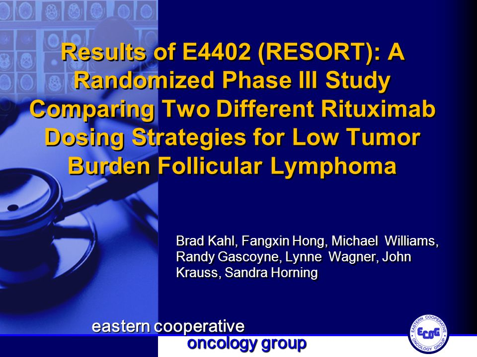 Results of E4402 (RESORT): A Randomized Phase III Study Comparing Two Different Rituximab Dosing Strategies for Low Tumor Burden Follicular Lymphoma