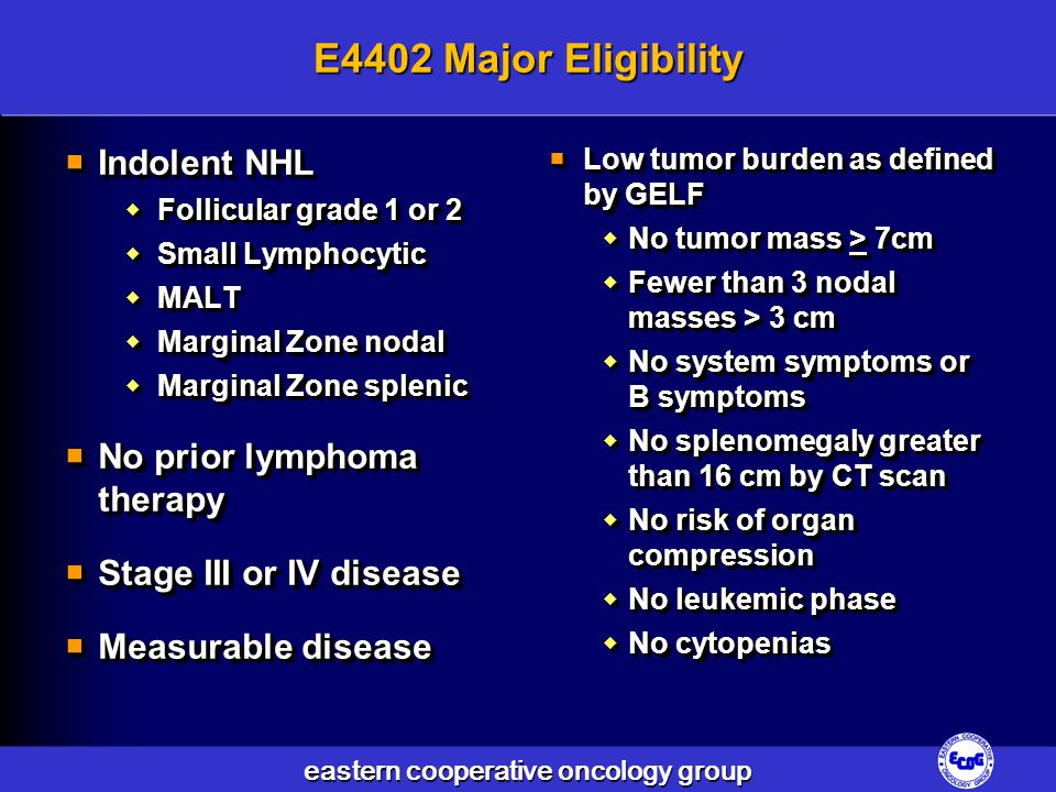 E4402 Major Eligibility Indolent NHL No prior lymphoma therapy
