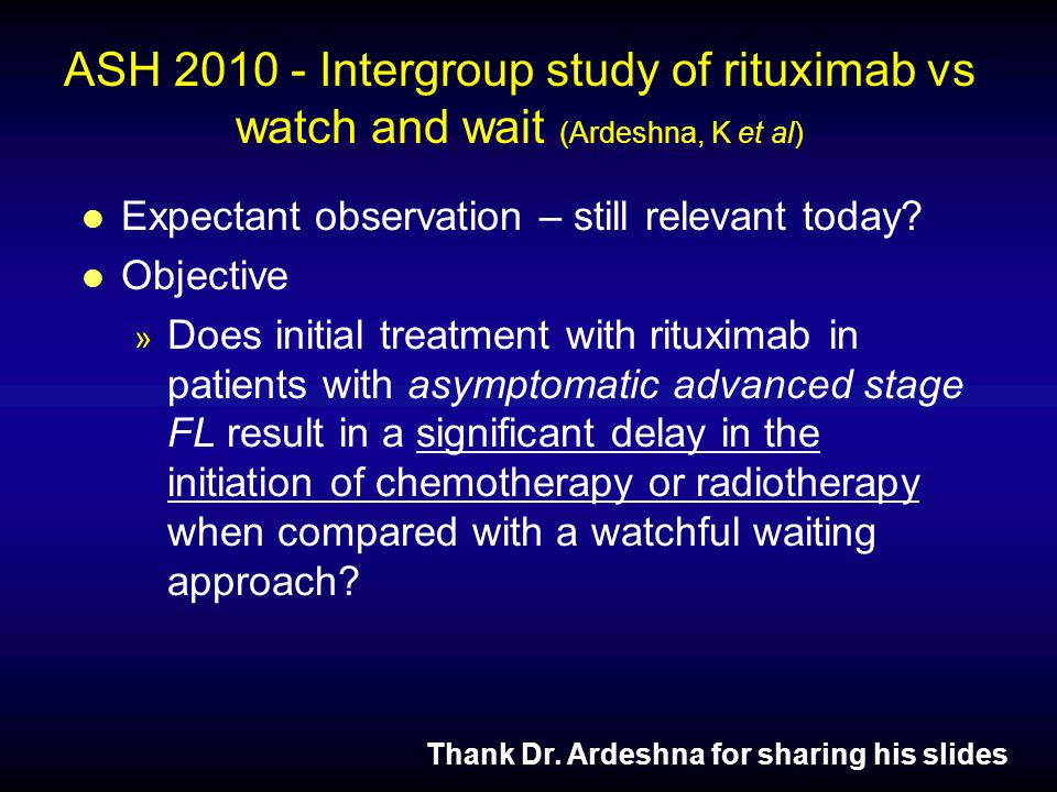 Thank Dr. Ardeshna for sharing his slides