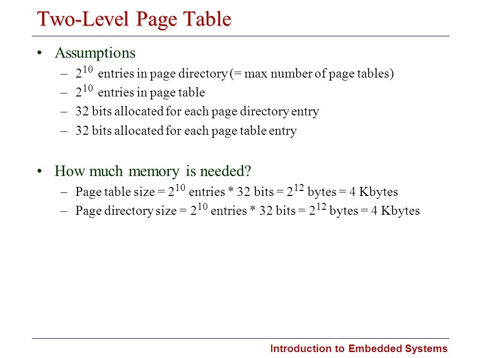 Two-Level Page Table Assumptions How much memory is needed